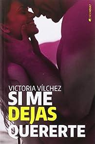 Si me dejas quererte par  Victoria Vílchez Donate
