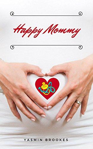 Happy Mommy: Alles rund um Schwangerschaft, Geburt, Stillzeit, Kliniktasche, Baby-Erstausstattung und Babyschlaf!
