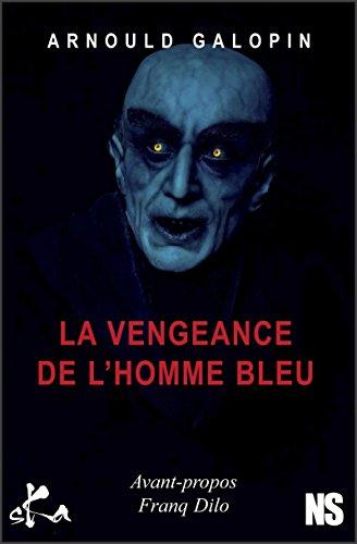 Téléchargement La vengeance de l'homme bleu: Roman noir pdf ebook