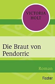 Die Braut von Pendorric: Roman