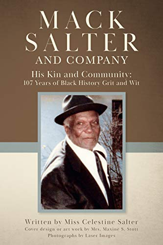 Mack Salter and Company: His Kin and Community: 107 Years of Black History Grit and Wit (English Edition) Alabama Laser