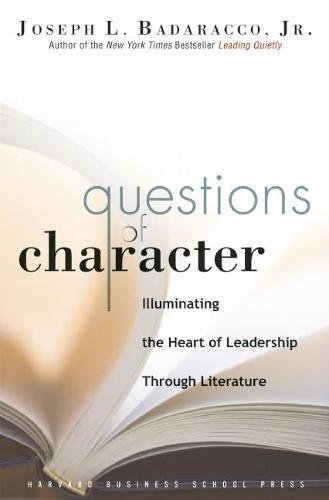 Questions of Character: Illuminating the Heart of Leadership Through Literature por Joseph L Badaracco