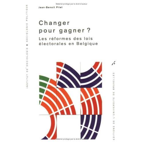 Changer pour gagner ? : Les réformes des lois électorales en Belgique