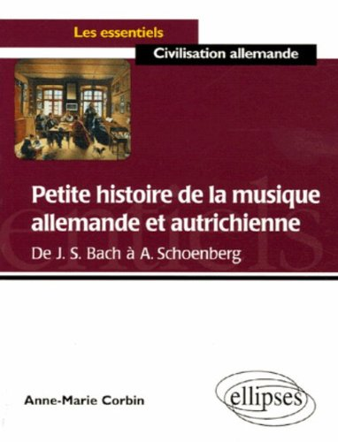 Petite histoire de la musique allemande et autrichienne : De Bach à Schoenberg par Anne-Marie Corbin