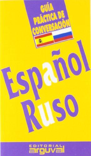 Guía práctica de conversación español-ruso (GUÍAS DE CONVERSACIÓN)