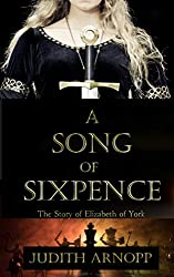 A Song of Sixpence: The Story of Elizabeth of York and Perkin Warbeck