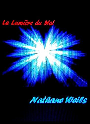 Couverture du livre La Lumière Du Mal: premier épisode