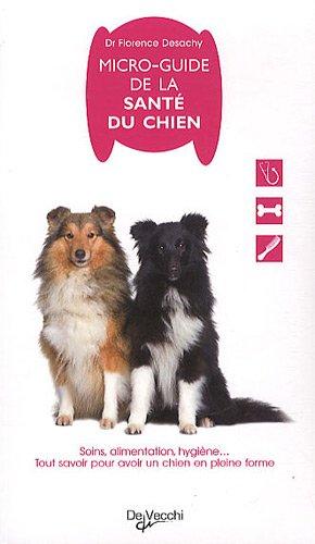 Micro-guide de la santé du chien par Florence Desachy