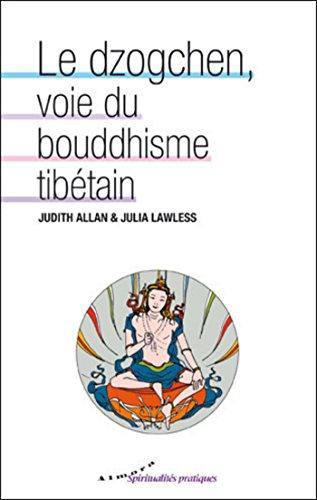 Le dzogchen, voie du bouddhisme tibétain par Judith Allan