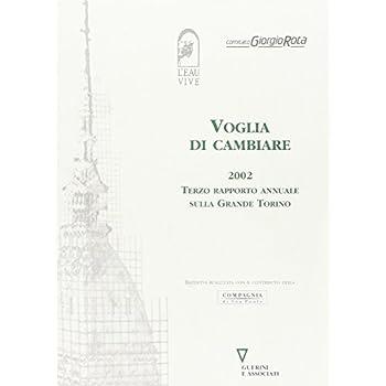 Voglia Di Cambiare 2002. Terzo Rapporto Annuale Sulla Grande Torino