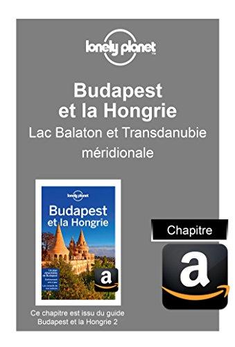 Descargar Libro Budapest et la Hongrie - Lac Balaton et Transdanubie méridionale de Planet Lonely