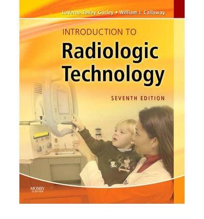 [ INTRODUCTION TO RADIOLOGIC TECHNOLOGY ] Introduction to Radiologic Technology By Gurley, LaVerne Tolley ( Author ) Aug-2010 [ Paperback ]