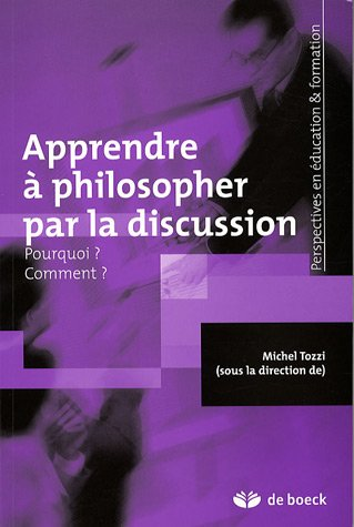 Apprendre  philosopher par la discussion : Pourquoi ? Comment ?