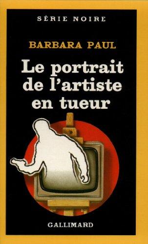 Le portrait de l'artiste en tueur par Barbara Paul