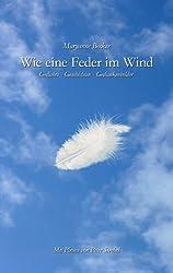 Wie eine Feder im Wind: Gedichte, Geschichten, Gedankenbilder
