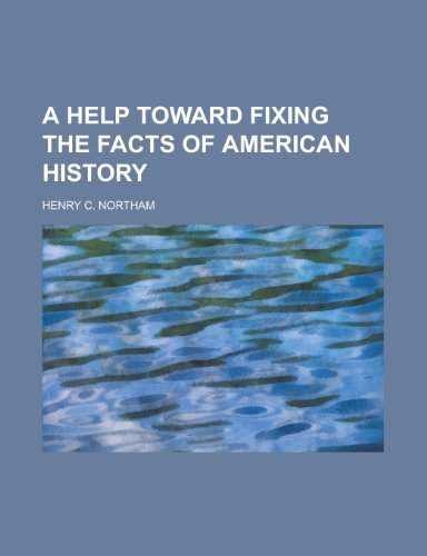 A Help Toward Fixing the Facts of American History