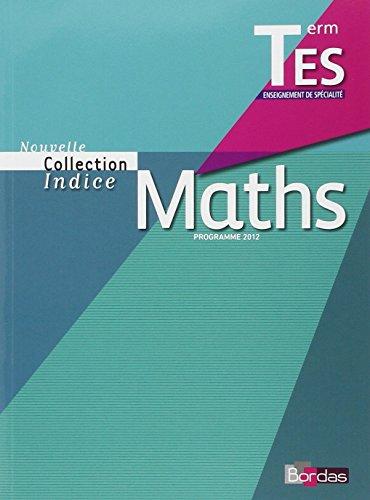 Indice Tle ES Spécialité • Manuel de l'élève Petit Format (Édition 2012)