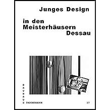 Junges Design in den Meisterhäusern Dessau (Bauhaus Taschenbuch)