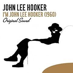 I'm John Lee Hooker (1960) [Original Sound]