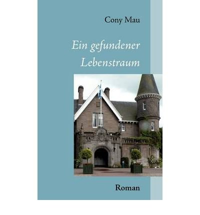 [ EIN GEFUNDENER LEBENSTRAUM (GERMAN) ] BY Mau, Cony ( Author ) [ 2011 ] Paperback