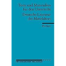 Deutsche Literatur des Mittelalters: (Texte und Materialien für den Unterricht) (Reclams Universal-Bibliothek)