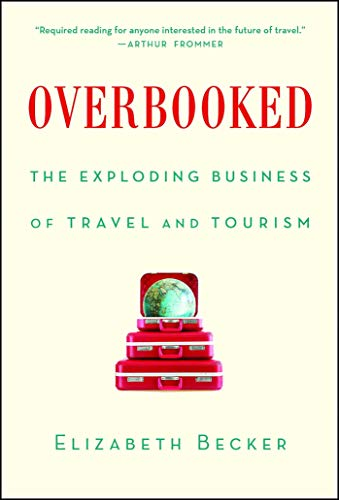 Overbooked: The Exploding Business of Travel and Tourism (English Edition) por Elizabeth Becker