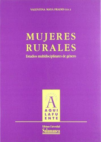 Mujeres rurales/ Rural Women: Estudios multidiscip...