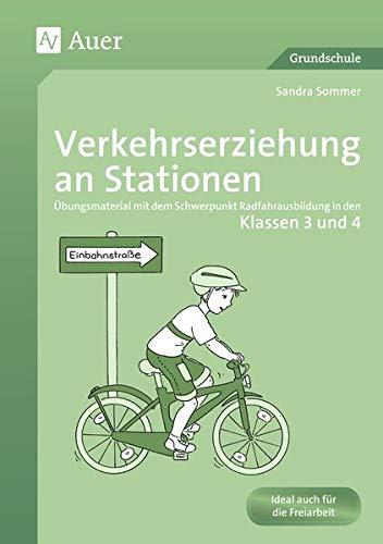Verkehrserziehung an Stationen 3/4: Übungsmaterial mit dem Schwerpunkt Radfahrausbildung in den Klassen 3 und 4 (Stationentraining Grundschule Sachunter.)