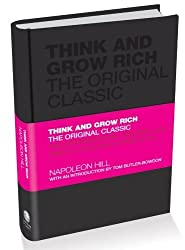 Think and Grow Rich: The Original Classic by Hill, Napoleon (2010) Hardcover