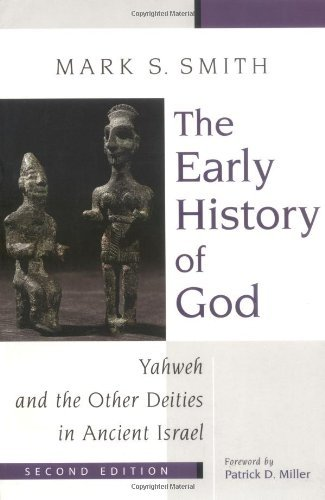 The Early History of God: Yahweh and the Other Deities in Ancient Israel (Biblical Resource Series) by Mark S. Smith (2002-10-18)