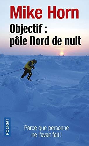 Objectif: pole Nord de nuit
