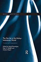 The Qur'an in the Malay-Indonesian World: Context and Interpretation (Routledge Studies in the Qur'an)