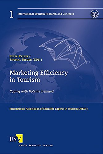 Marketing Efficiency in Tourism: Coping with Volatile Demand (International Tourism Research and Concepts, Band 1) -
