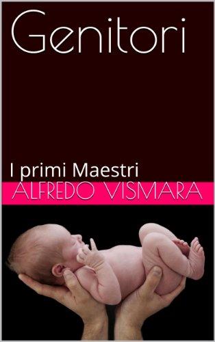 Genitori: I primi Maestri (Italian Edition)