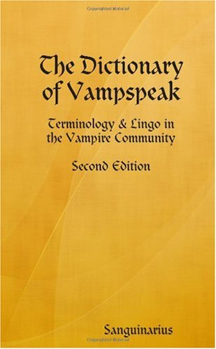 The Dictionary of Vampspeak: Terminology & Lingo (2nd Ed, pocket)