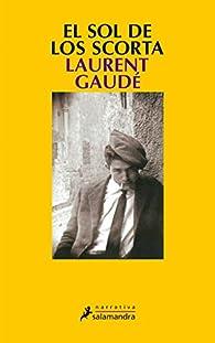 El sol de los Scorta par Laurent Gaudé
