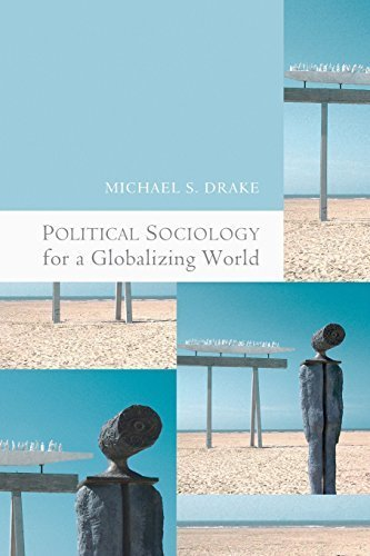 Political Sociology for a Globalizing World by Drake, Michael S. (2010) Paperback