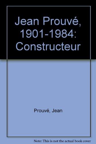 Jean Prouvé : Le citoyen, l'architecte, le designer, l'ingénieur