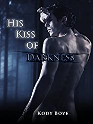 His Kiss of Darkness (The Kaldr Chronicles Book 2)