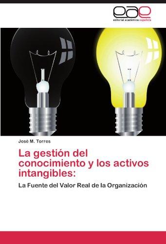 La Gestion del Conocimiento y Los Activos Intangibles por Jos M. Torres