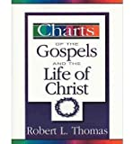 By Robert L Thomas ( Author ) [ Charts of the Gospels and the Life of Christ Zondervancharts By Aug-2000 Paperback