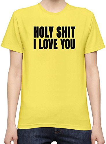 holy-shit-i-love-you-slogan-womenos-personalized-t-shirt-custom-printed-tee-100-superior-quality-sof
