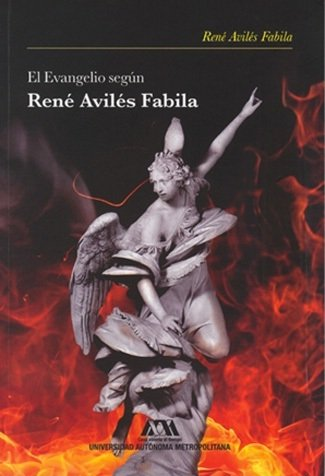 El Evangelio según René Avilés Fabila / René Avilés Fabila.
