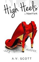 High Heels in New York (Volume 1) by A V Scott (2012-11-10)