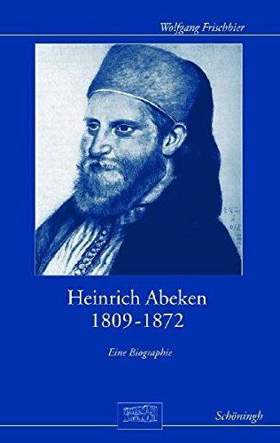Heinrich Abeken 1809-1872 (Otto-von-Bismarck-Stiftung, Wissenschaftliche Reihe)