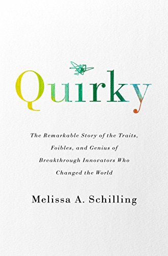 Quirky: The Remarkable Story of the Traits, Foibles, and Genius of ...