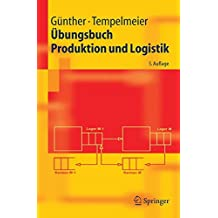 Übungsbuch Produktion und Logistik (Springer-Lehrbuch)