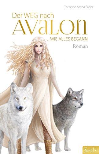 Der Weg nach Avalon: Wie alles begann