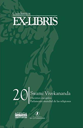 Swami Vivekananda: Discursos escogidos. Parlamento Mundial de Religiones. Versiones en español, inglés y francés (Cuadernos Ex-Libris nº 20) por Swami Vivekananda