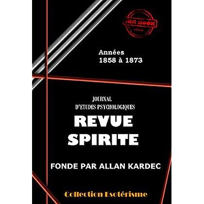 Revue spirite 1858-1873: Les 180 premiers numéros de la Revue Spirite, de 1858 à 1873. (Littérature ésotérique)